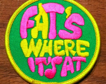 """Vintage 1970's  """"Fat's Where It's At"""" Embroidered Patch"""