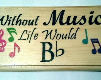 Without Music Life Would Be Flat Plaque / Sign / Gift 202