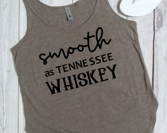 Smooth As Tennessee Whiskey | Women's Tank Top | Loose Fit Tank | Super Soft Tank | Workout Tank | Country Concert Shirt | Concert Tank