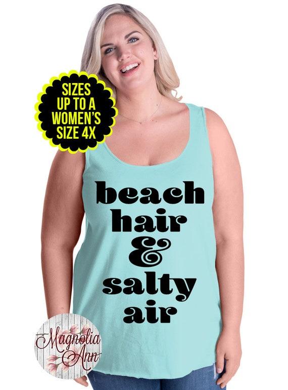 Beach Hair And Salty Air Women's Tank Top, Beach Tank, Beach Shirt, Beach T-shirt, Plus Size Clothing, Plus Size Shirt, Plus Size Tank Top