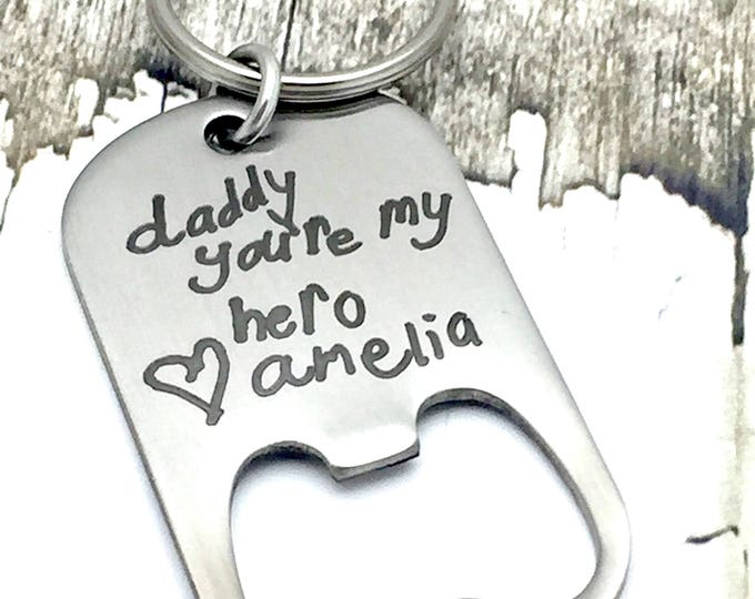 Custom Handwriting Engraved on Bottle Opener Key Chain, Hero, Daddy, daughter, son, father's day gift, beer, party, stainless steel,
