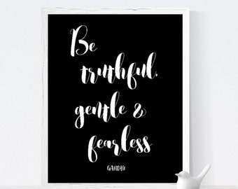 Monochrome calligraphy printable art, Be Truthful Gentle and Fearless, black and white print