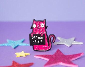 Off you fuck - No fucks - Don't care - Go away - Soft Enamel Pin - Pin Game - Pin Collector - Rude Pin - Swear Pin - Cat pin