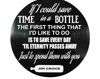 Jim Croce Time in a Bottle song lyrics vinyl on vinyl record music lyric art song lyric art vinyl record art music lovers gift
