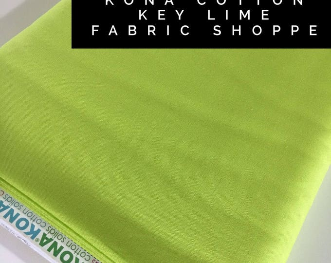 Kona cotton solid quilt fabric, Kona KEY LIME 1842, Solid fabric Yardage, Kaufman, Quilting Cotton fabric, Choose the cut