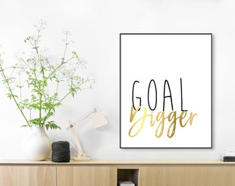 QUOTE Goal Digger, Gold Foil Print, gold foil,home decor, gold office decor, gold foil print, gold goal, quote print, gold foil wall print