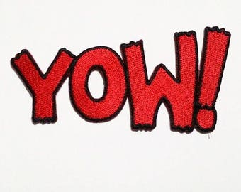 """Embroidered """"Yow!"""" Sew on or Iron on Patch. High Quality."""
