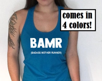BAMR - BadAss Mother Runner Tank Top - Moms Running Tank - Womens Runner Tank Top - Funny Runner Saying Quote - BAMR Tank Top - Running Top