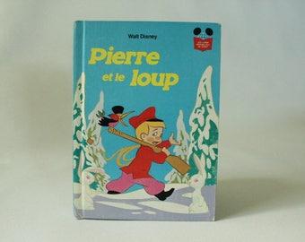 Pierre et le Loup, *RARE, Livre vintage de Disney en FRANÇAIS, Livre-loisirs, Édition Club du livre, 1977