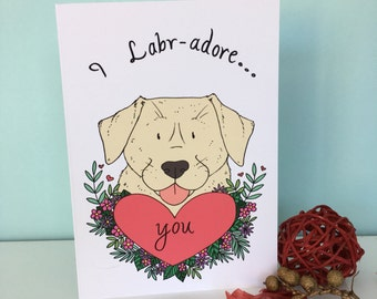 I Labr-Adore you Valentine's Greeting Card 300gsm Blank Card Inside Plain White Envelope, yellow, chocolate, black labrador dog love
