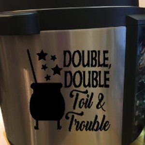 Double Double Toil and Trouble Instant Pot Decal