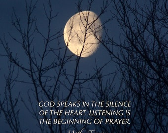 God speaks, Mother Teresa quote, Golden Moon photograph with quotation, silence and listening, how to pray, inspiring words, healing art