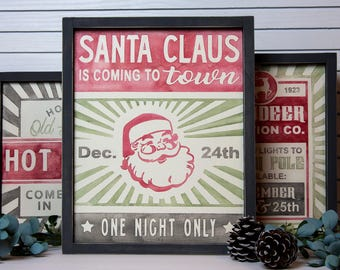 Santa Claus Coming to Town Christmas Wood Sign/Farmhouse/Holiday/Home Decor/Distressed