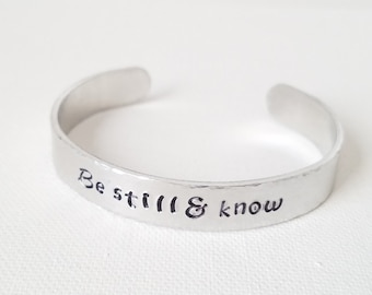 Custom Hand Stamped Jewelry Cuff Inspirational Quote Be Still and Know Mantra Be Still & Know spiritual motivation