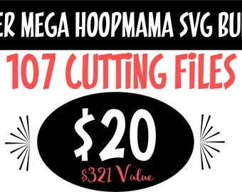 Super Mega HoopMama SVG Bundle svg DXF EPS and png Files for Cutting Machines Cameo or Cricut