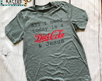 All I Need is a Diet Coke & Jesus Graphic Tee