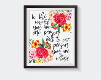 Printable Wall Art, Printable Quote Art, Home Decor, Printable Art, Inspirational Quote Print, To One Person You Are The World Nursery Art