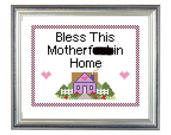 Bless This Motherf***in Home | Pattern |