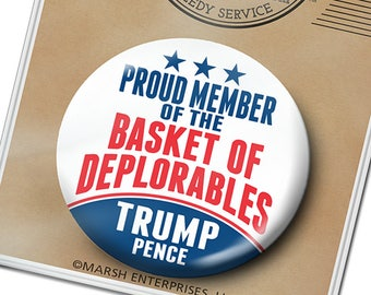 """Proud Member of the BASKET of DEPLORABLES --- Donald Trump 2020 Button - larger 3"""" Circle - Republican Mike Pence Funny Humor Pin Basket"""