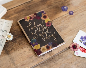 A6 'Today Will Be a Good Day' Notebook - perfect Stocking Filler or Secret Santa Gift