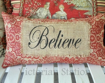 Believe Burlap pillow,red,shabby cottage,frech