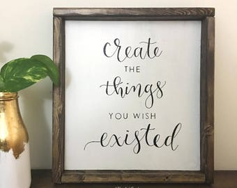 create-wood sign, farmhouse style sign, rustic chic wall hanging, gift for art lovers, Inspirational quote sign