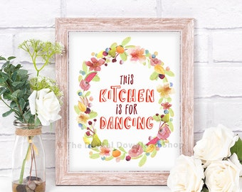 This Kitchen is for Dancing Printable, Kitchen Printable, Kitchen Wall Art, Funny Kitchen Art, Kitchen Decor, Kitchen Signs, Typography