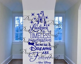 Laughter is timeless Imagination has no age Dreams are forever --Walt Disney Vinyl Wall decal ....E00043