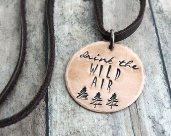 Drink the Wild Air Necklace - Hiker Necklace - Hiking Jewelry - Adventure Jewelry - Outdoor Quote Jewelry - Gift for Hiker - Emerson Quote