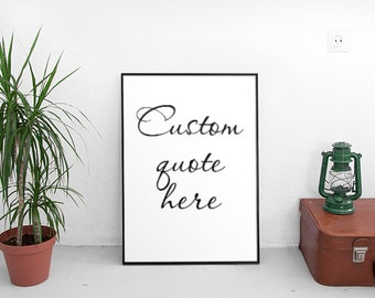 Printable Art, Calligraphy, Custom quote, Quote Wall Art, Typography Quote, Office Decor, Quote Poster, Typographic Print, Printable Quote