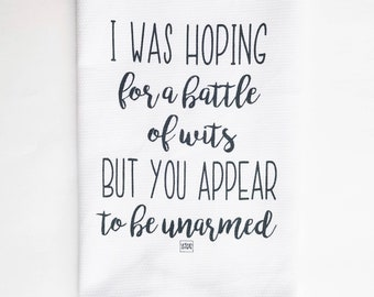 Battle of Wits| Funny Kitchen Towel| Funny Kitchen Decor| Funny Dish Towels| Funny Tea Towels| Gift for Mom Him Her Dad| Birthday Present