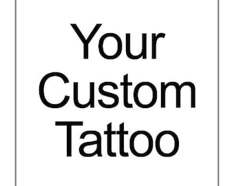 Custom Personalized Temporary Tattoos, Design A Tattoo, Washable Tattoos