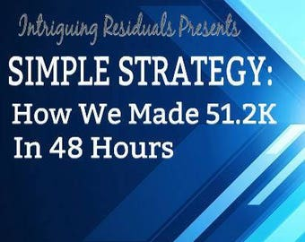 Simple Strategy eBook: How We Made 51.2K in 48 Hours.