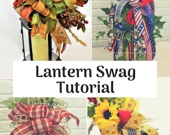 Tutorial, Lantern Swag, Tutorial Video, Patriotic Lantern Swag, Rustic Lantern Swag, Everyday Lantern Swag, Fall Lantern Swag, Summer Swag