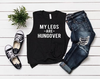 Workout Muscle Tanks for Women - My Legs are Hungover - Cross Training Fitness Ladies' Muscle Tank