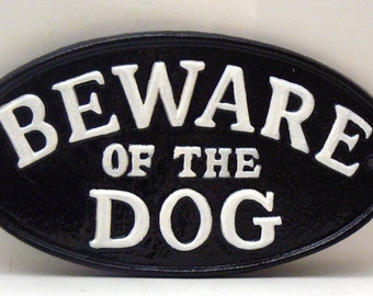 Beware of the Dog Oval Cast Iron Sign Painted Classic Black Raised Letters are Painted a Bright White Wall Gate Fence Decor