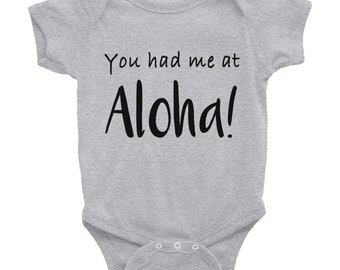 You Had Me at Aloha! Infant Onesie - Black Lettering
