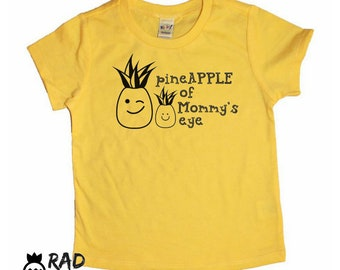 Pineapple of Mommy's Eye Mother's Day Toddler Baby Kids Tee, toddler t shirt, toddler baby kid graphic tee, hipster clothing