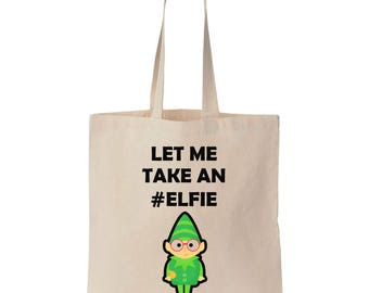 Let Me Take An Elfie Cute Little Green Elf Tote Bag