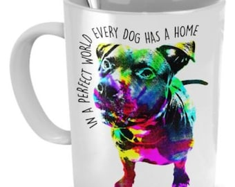 Pit bull mug - In a perfect world, every dog has a home