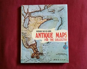 Richard Van De Gohm - Antique Maps for the Collector (The Macmillan Company 1973) - hardcover