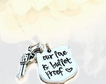 Hand Stamped Police Officer wife Necklace-Our Love is Bullet Proof-Deputy Sargent Wife Necklace-Sheriff Wife Necklace