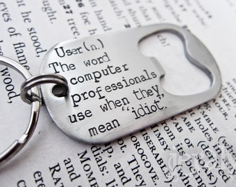 """Computer Tech Keychain - """"User (n.) The word computer professionals use"""""""
