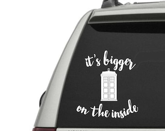 It's Bigger on the Inside Vinyl Decal - Vinyl Decal for Laptop - Car Window Decal - Vinyl Decal Sticker - Window Decal