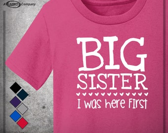 BIG SISTER I was Here First Shirt, Sibling T-shirt,  Older Sister Tee ID61