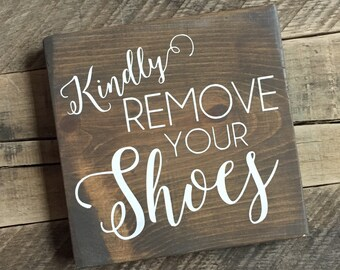 kindly remove your shoes small stained wood sign shoes off sign take off your shoes clean house wall hanging  front door sign