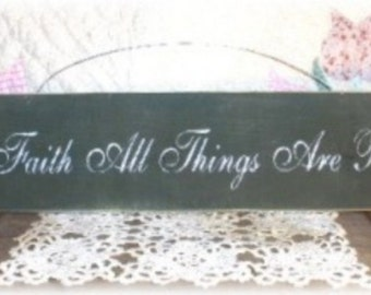 With Faith All Things Are Possible Primitive Green Wood Sign