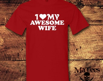 I Love My Wife, I Love My Wife Shirt, Husband Gift, Gifts For Husband, Anniversary Gifts For Husband, Wife To Husband Gifts, Husband,