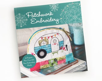 Patchwork Embroidery book by Aimee Ray, Hand Embroidery Patterns, Modern Embroidery Designs, Quilting