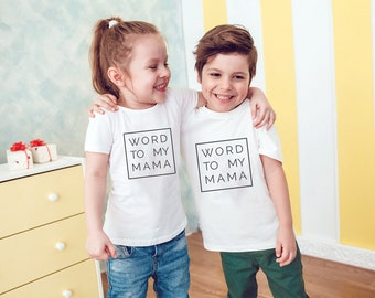 Word to my Mama! Super-Soft Toddler's Screen Printed Tee